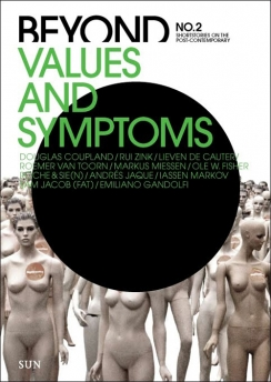 Beyond no.2 – Values and Symptoms. Short Stories on the Post-Contemporary