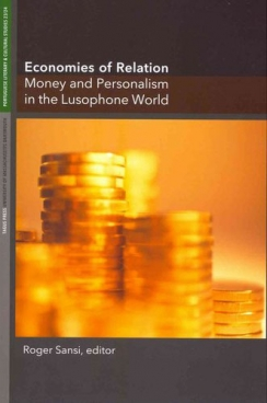 Economies of Relation: Money and Personalism in the Lusophone World